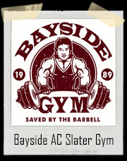 A.C. Slater's Bayside Tigers Saved By The Barbell Gym T-Shirt