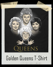 The Golden Girl Rhapsody Queens - Golden Girls and Queen Inspired T-Shirt