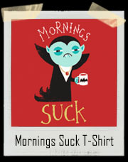 Mornings Suck For Dracula - Morning Cup Of Blood Coffee T-Shirt
