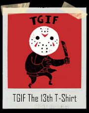 TGIF The 13th Jason Voorhees T-Shirt