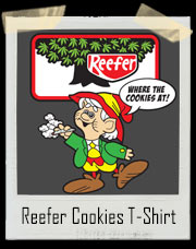 Reefer Cookies - Ernie The Stoned Elf - Where The Cookies At? T-Shirt