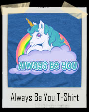 Always Be You Bad Ass Unicorn Rainbow Central Intelligence / The Rock Inspired T-Shirt