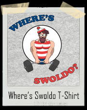 Where's Swoldo Gym T-Shirt