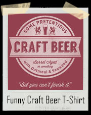 Some Pretentious Craft Beer Snob T-Shirt