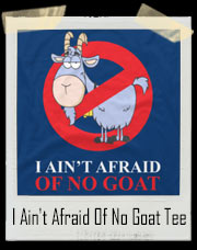 I Ain't Afraid Of No Goat Chicago Cubs T-Shirt