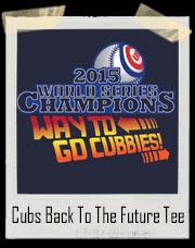 Cubs Back To The Future Inspired World Series 2015 Champions T-Shirt