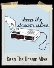 Keep The Dream Alive Snooze Button T Shirt