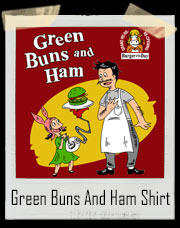 Green Buns And Ham Bob's Burgers / Green Eggs And Ham Inspired T-Shirt