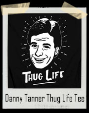 Danny Tanner Thug Life Full House Inspired T-Shirt
