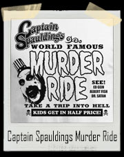 Captain Spauldings Murder Ride House Of A 1000 Corpses Inspired T-Shirt