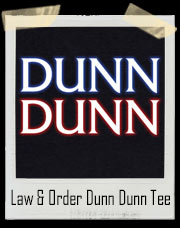 Law And Order Dunn Dunn Iconic Sound T-Shirt