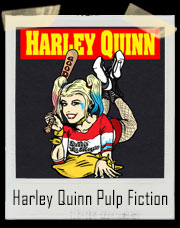 Harley Quinn Pulp Fiction / Suicide Squad Inspired T-Shirt