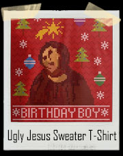 Ugly Jesus Ugly Christmas Birthday Boy Sweater T-Shirt