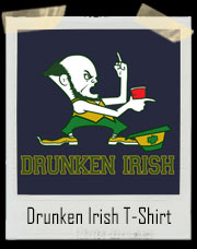 Drunken Irish Notre Dame Fighting Irish Inspired T-Shirt