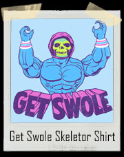 Get Swole Skeletor Masters Of The Universe Inspired Gym T-Shirt