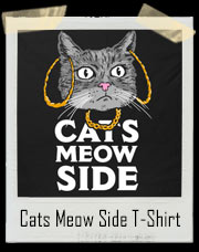 Cats Meow Side - Cash Me Outside How Bow Dah T-Shirt