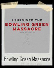 I Survived The Bowling Green Massacre T-Shirt ... Never Forget