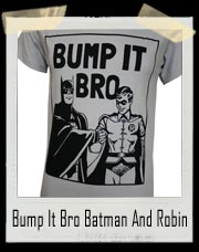 Batman and Robin Bump It Bro T-Shirt