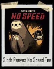 Sloth Reeves No Speed T-Shirt