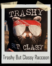 Trashy But Classy Raccoon Women's T-Shirt