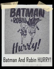 Batman and Robin Hurry T-Shirt