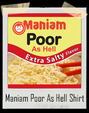 Man, I Am Poor As Hell Extra Salty Ramen Noodles T-Shirt