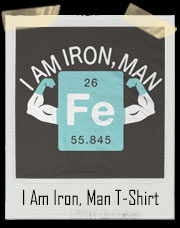 I Am Iron .... Man Periodic Table T-Shirt