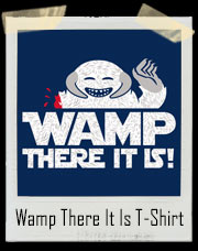 Wamp There It Is - Wampa Inspired T-Shirt