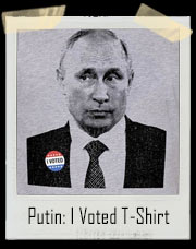 Putin: I Voted T-Shirt