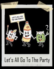Let's All Go to the Party Retro Style T Shirt