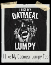 I Like My Oatmeal Lumpy - Digital Underground T-Shirt