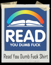 Read You Dumb Fuck - Book It Inspired T-Shirt