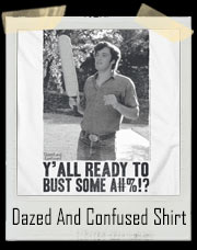 Fred O'Bannion Dazed and Confused Bust Some Ass Paddle T-Shirt