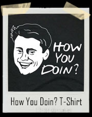 How You Doin? Joey From Friends Inspired Parody T-Shirt