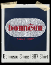 Bonneau Since 1987 Over The Top Inspired Parody T-Shirt