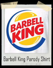 Barbell King Parody T-Shirt
