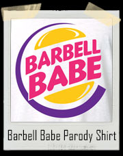 Barbell Babe Parody T-Shirt