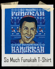 So Much Funukah To Celebrate Hanukkah T-Shirt
