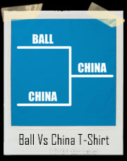 Ball Vs China T-Shirt