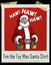 Tim the Toy Man Santa Claus T-Shirt
