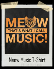 Meow That's What I Call Music T-Shirt