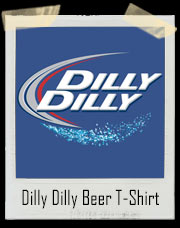 Dilly Dilly Beer T-Shirt