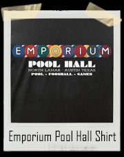Emporium Pool Hall Dazed And Confused Parody T-Shirt