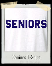 Seniors - Dazed And Confused Parody T-Shirt