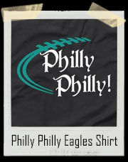 Philly Philly Philadelphia Eagles T-Shirt
