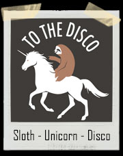 Sloth and Unicorn Go To The Disco T-Shirt