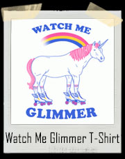 Watch Me Glimmer Unicorn Roller Skate T-Shirt
