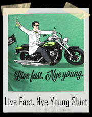 Live Fast. Nye Young T-Shirt
