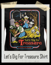 Let's Dig For Treasure T-Shirt