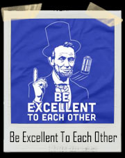 Be Excellent To Eachother Parody T-Shirt